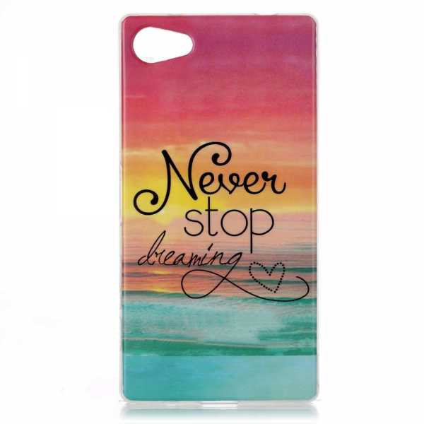 Sony Xperia Z5 Compact Hülle - SoftCase - Never stop dreaming - yourmobile.ch